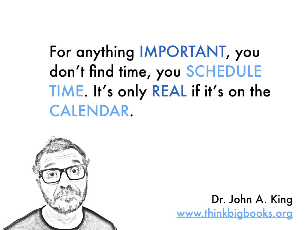 Schedule Time #drjohnaking #thinkbigbooks